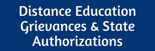 Distance Education Grievances & State Authorizations