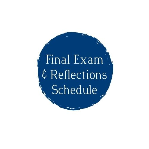 Final Exam & Reflections Schedule